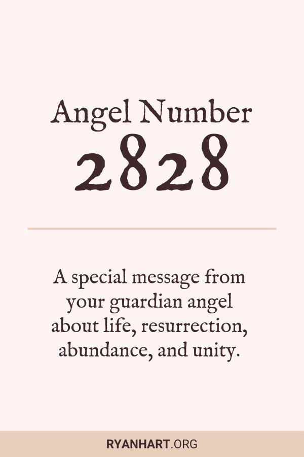 3 Spiritual Meanings of Angel Number 2828 | Ryan Hart