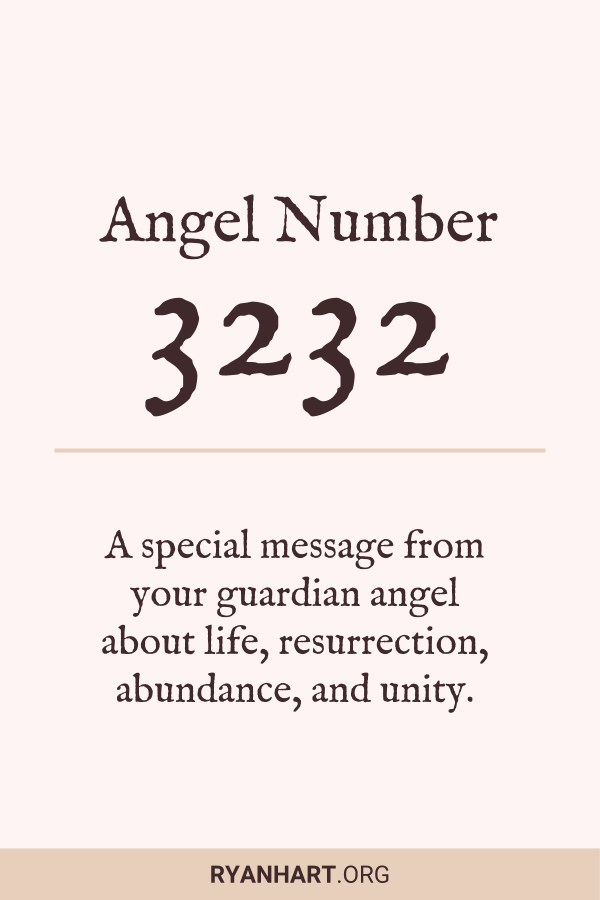 3 Incredible Meanings of Angel Number 3232 | Ryan Hart
