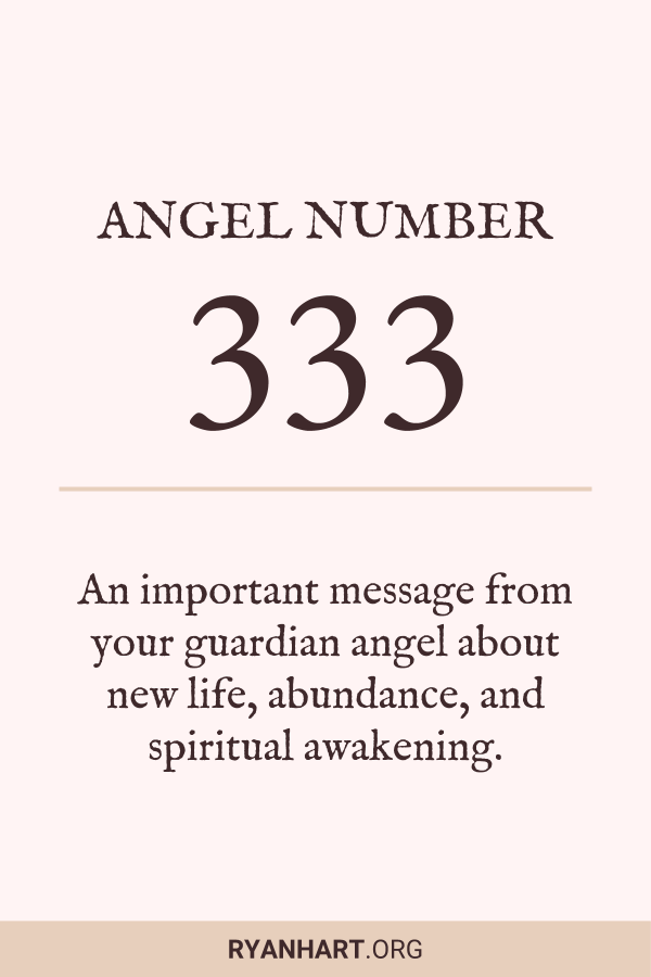 3 Amazing Meanings of Angel Number 333 | Ryan Hart
