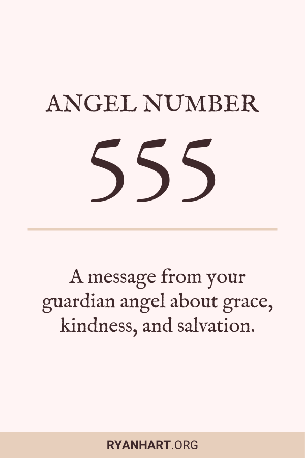 3 Beautiful Meanings of Angel Number 555 | Ryan Hart