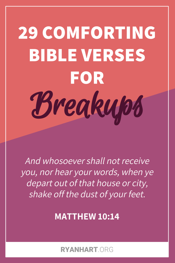 29 Comforting Bible Verses for Breakups and Heartbreak