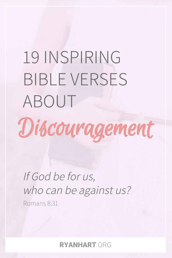 Bible Verses About Discouragement