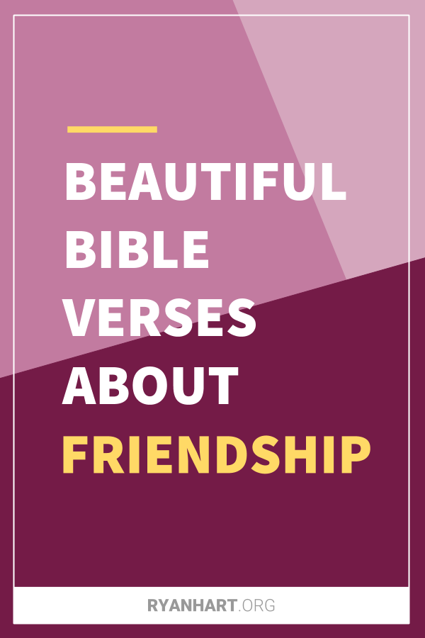 29 Beautiful Bible Verses About Friendship | Ryan Hart