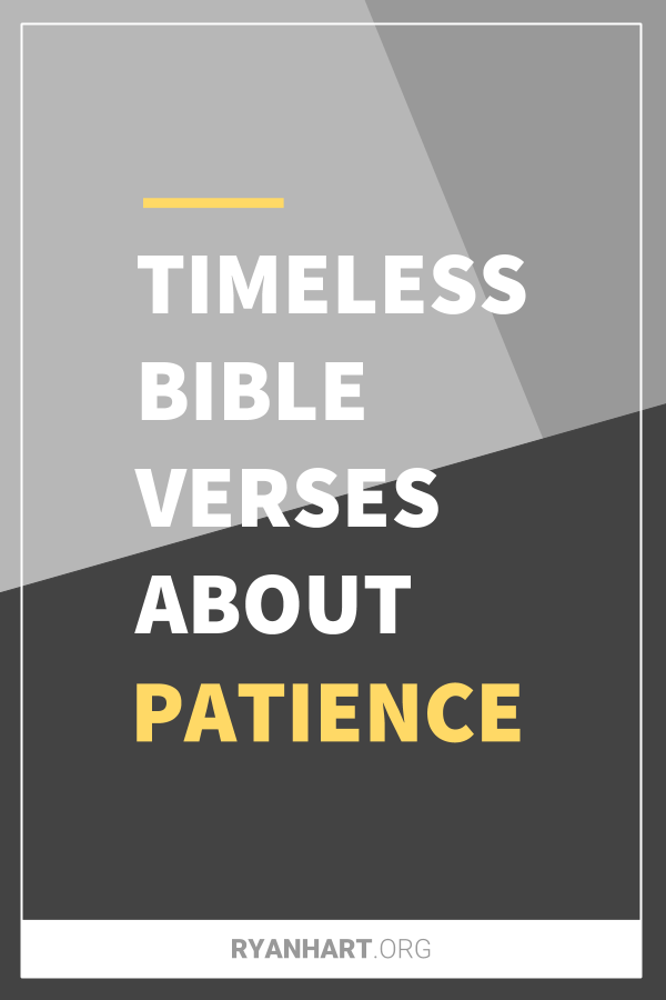 29 Timeless Bible Verses About Patience | Ryan Hart