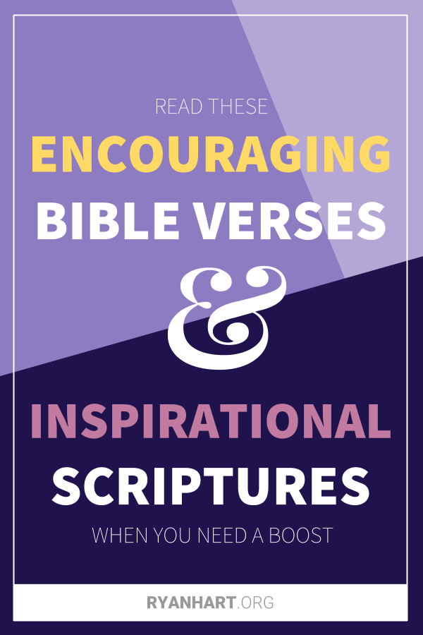 49 Encouraging Bible Verses & Inspirational Scriptures