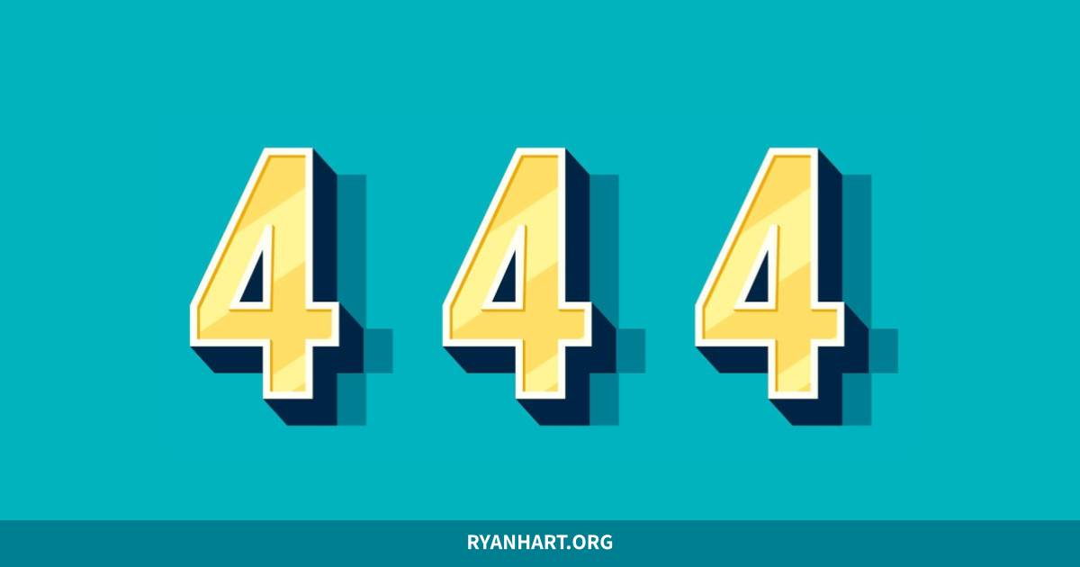 3 Wonderful Meanings of Angel Number 444 | Ryan Hart