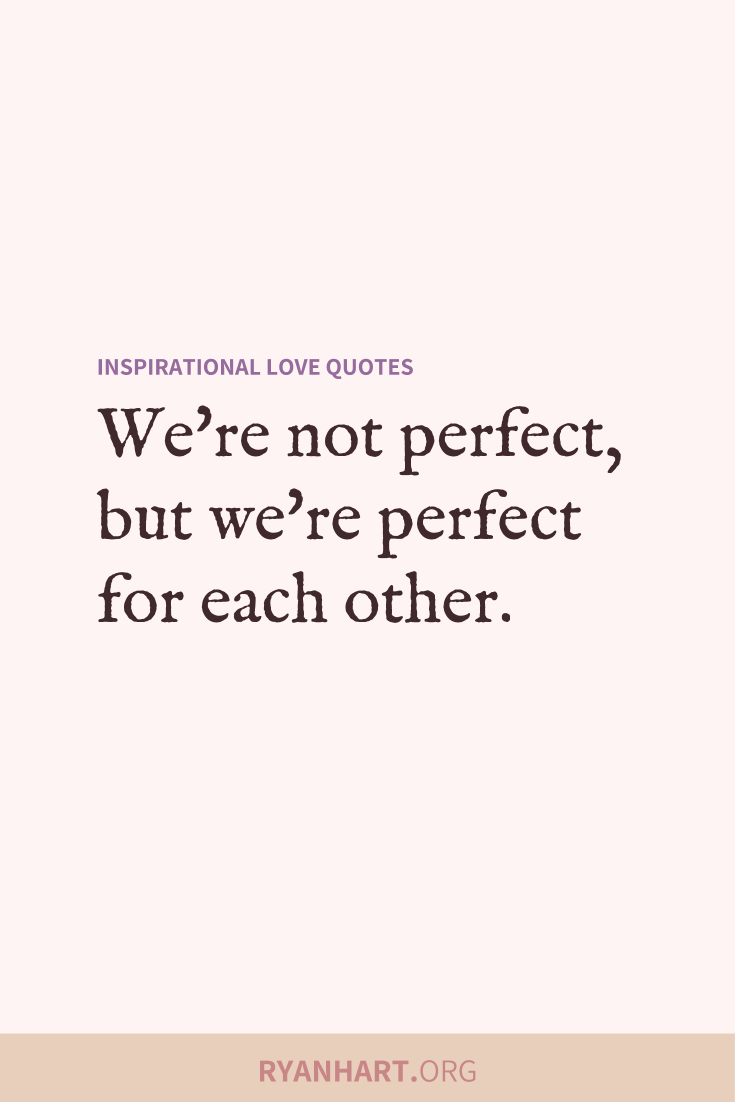 49 Inspiring Love Quotes And Cute Romantic Sayings Ryan Hart