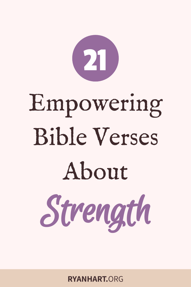 21 Empowering Bible Verses About Strength | Ryan Hart