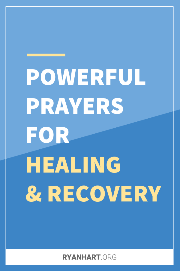 5 Prayers for Healing, Sickness, Surgery and Recovery | Ryan