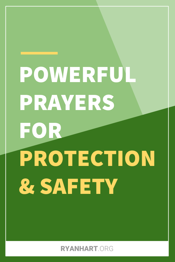 Prayers For Protection Guidance And Safety Ryan Hart